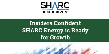 Sep 2 - Insiders Confident SHARC Energy is Ready for Growth